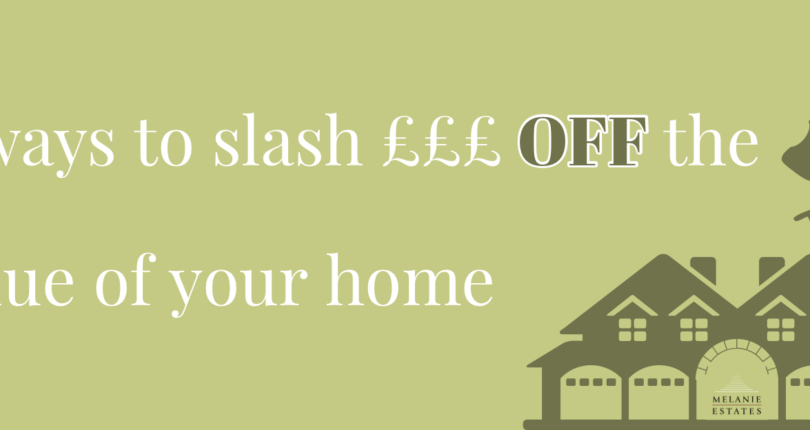Five ways to slash thousands OFF the value of your home