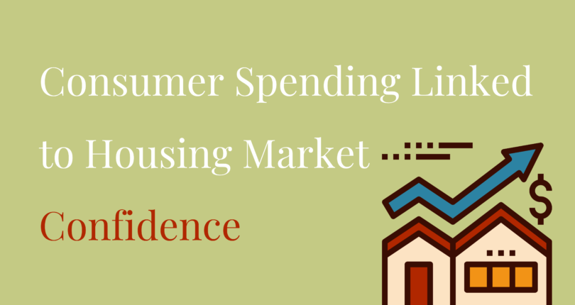 Consumer Spending Linked To Housing Market Confidence